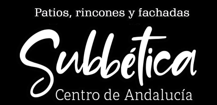 PATIOS, RINCONES Y FACHADAS. SUBBÉTICA CENTRO DE ANDALUCÍA